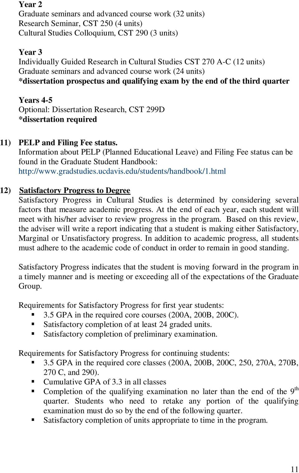 CST 299D *dissertation required 11) PELP and Filing Fee status. Information about PELP (Planned Educational Leave) and Filing Fee status can be found in the Graduate Student Handbook: http://www.