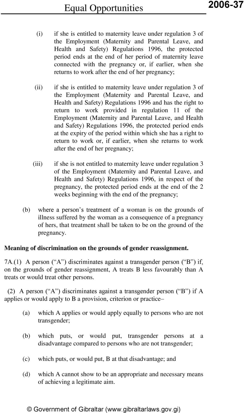 regulation 3 of the Employment (Maternity and Parental Leave, and Health and Safety) Regulations 1996 and has the right to return to work provided in regulation 11 of the Employment (Maternity and