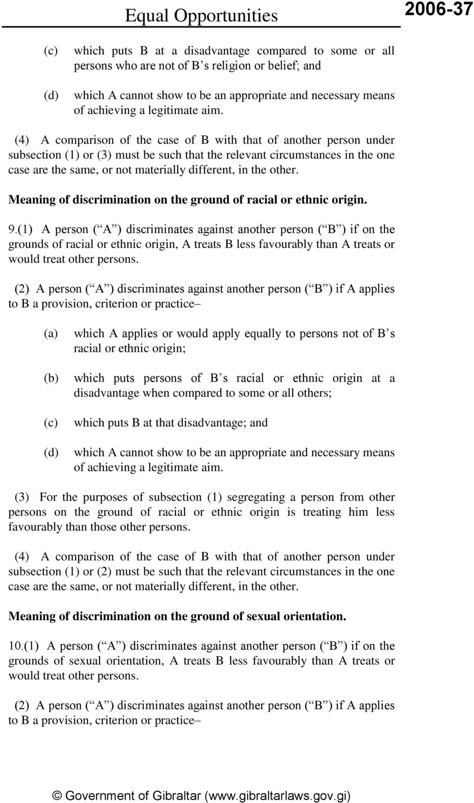 (4) A comparison of the case of B with that of another person under subsection (1) or (3) must be such that the relevant circumstances in the one case are the same, or not materially different, in