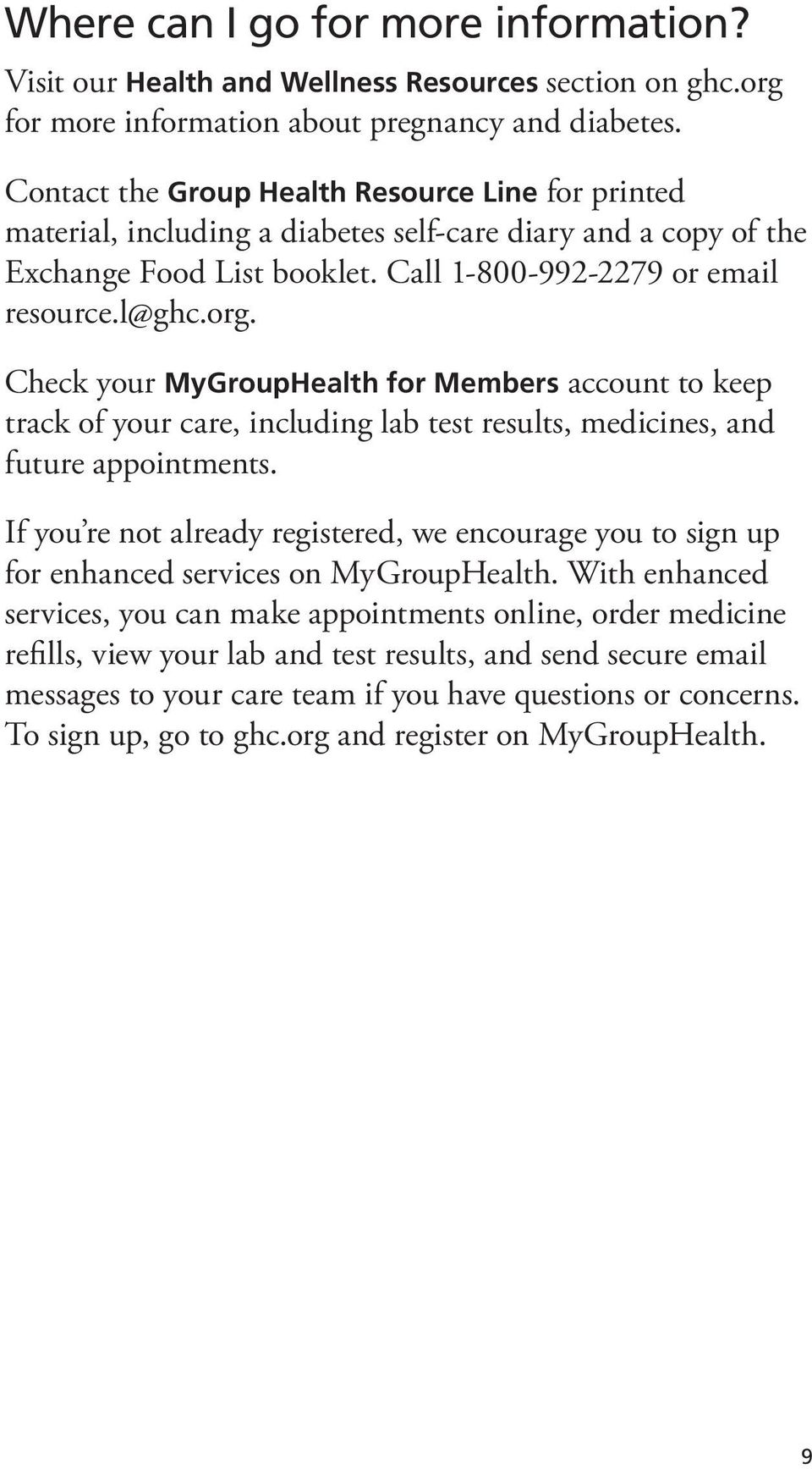 Check your MyGroupHealth for Members account to keep track of your care, including lab test results, medicines, and future appointments.