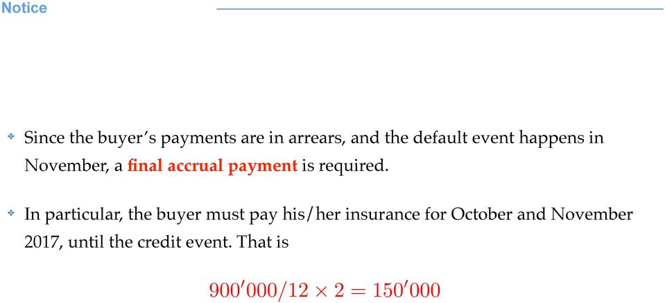 ! In particular, the buyer must pay his/her insurance for October