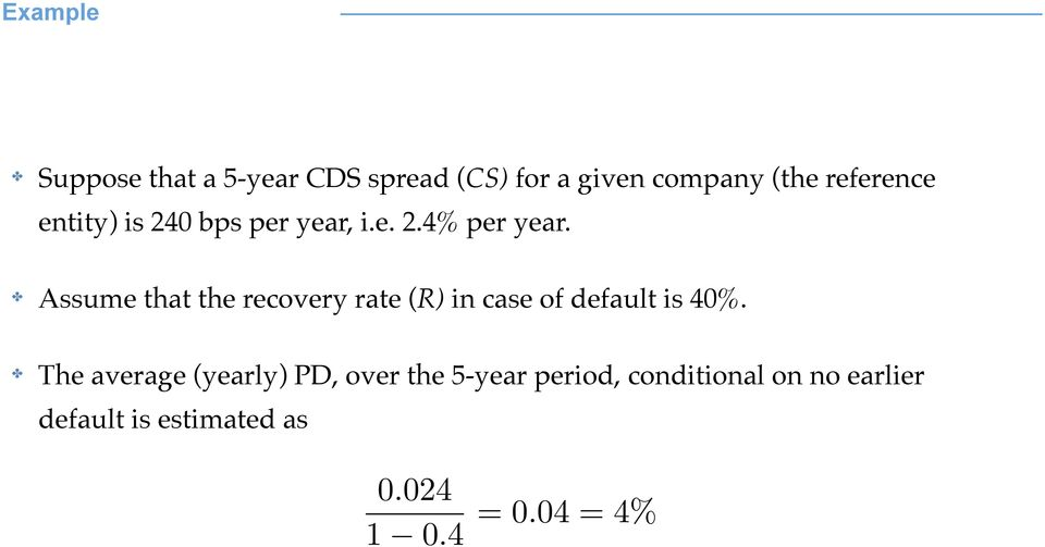 ! Assume that the recovery rate (R) in case of default is 40%.