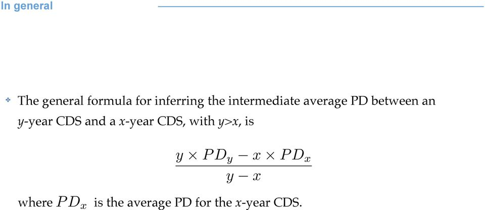 CDS and a x-year CDS, with y>x, is where PD x y