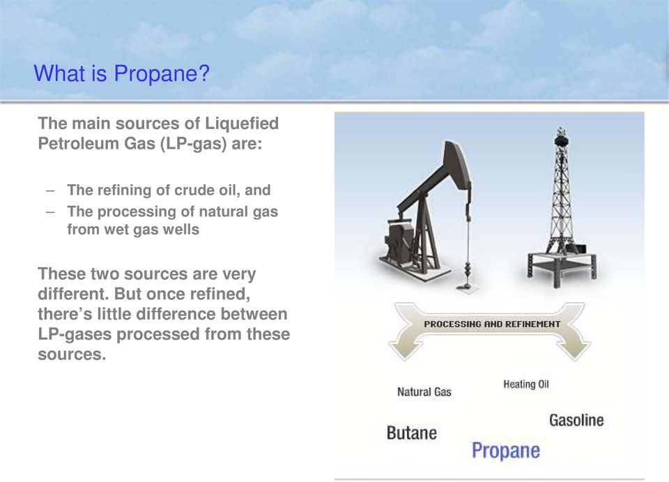 of crude oil, and The processing of natural gas from wet gas wells