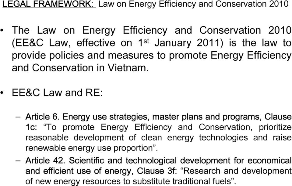 Energy use strategies, master plans and programs, Clause 1c: To promote Energy Efficiency and Conservation, prioritize reasonable development of clean energy technologies