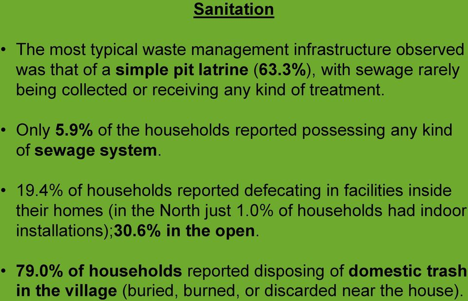 9% of the households reported possessing any kind of sewage system. 19.
