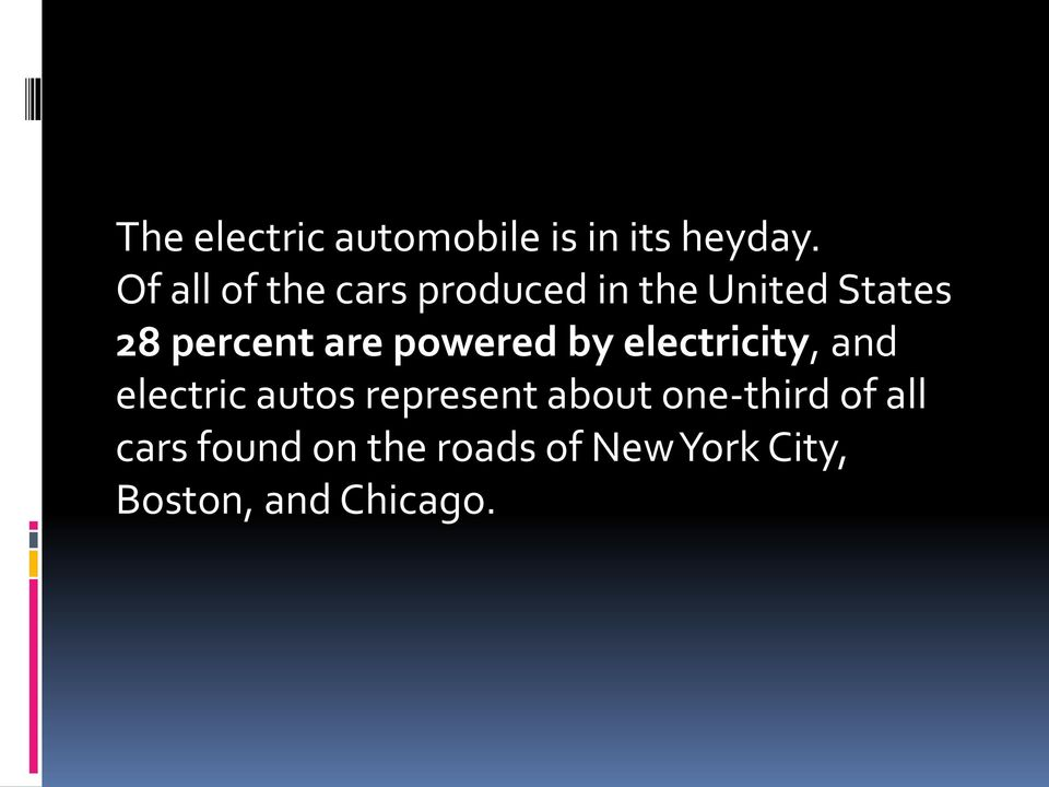 are powered by electricity, and electric autos represent