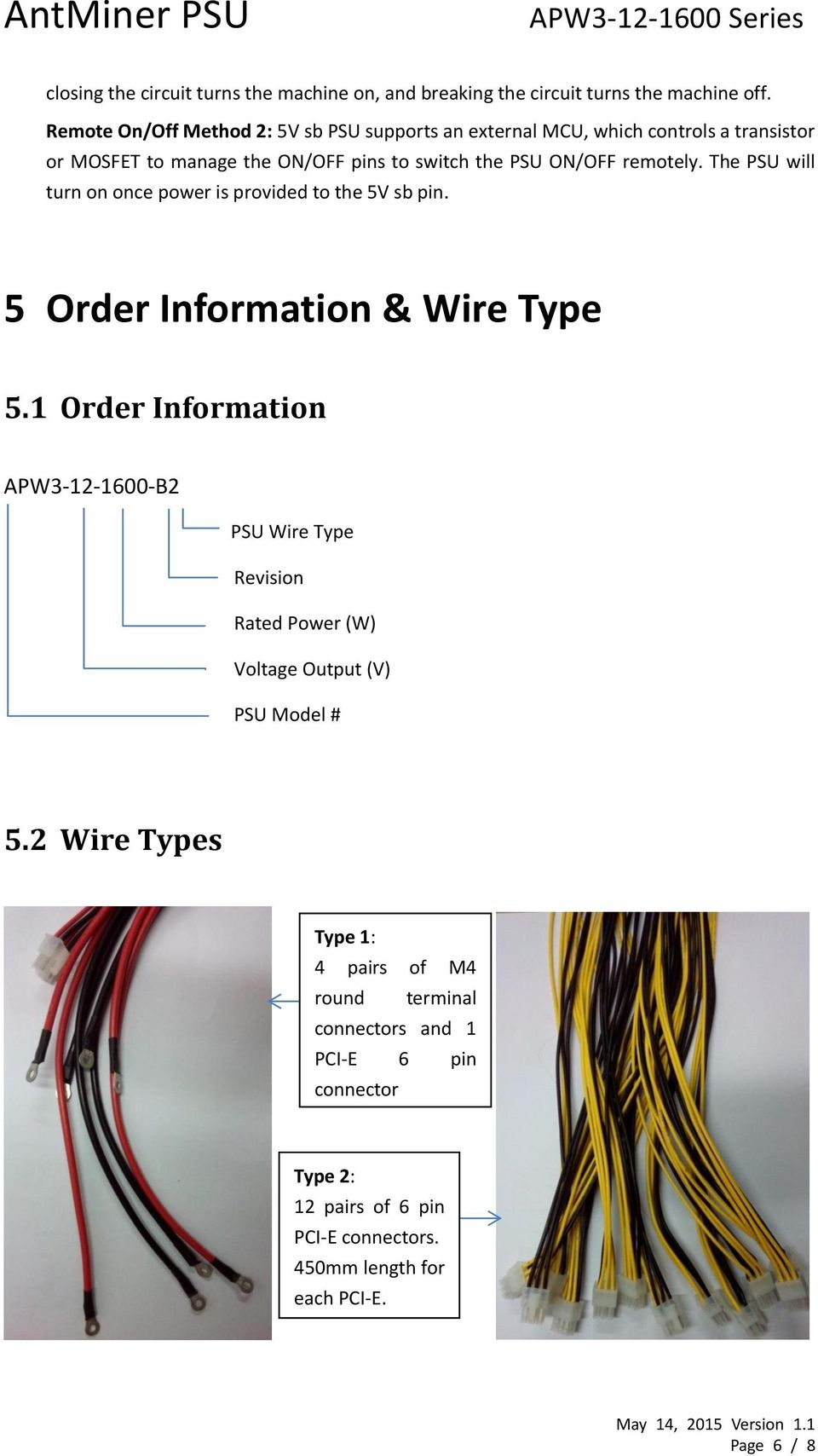 remotely. The PSU will turn on once power is provided to the 5V sb pin. 5 Order Information & Wire Type 5.