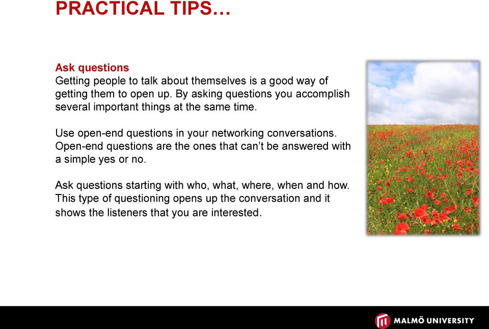 Use open-end questions in your networking conversations.