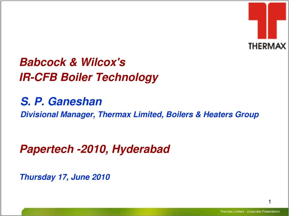 Babcock & Wilcox's IR-CFB Boiler Technology  S  P  Ganeshan