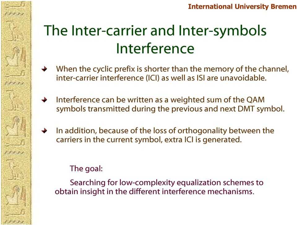 Interference can be written as a weighted sum of the QAM symbols transmitted during the previous and next DMT symbol.