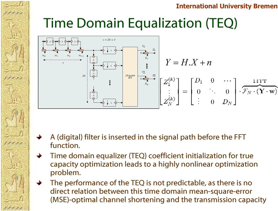 Time domain equalizer (TEQ) coefficient initialization for true capacity optimization leads to a highly
