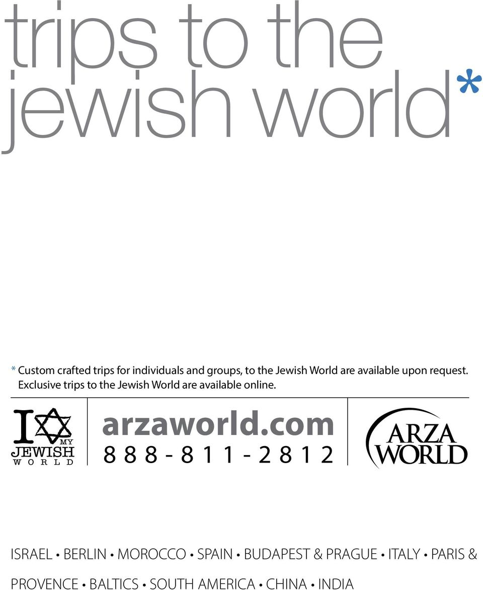 Exclusive trips to the Jewish World are available online. arzaworld.