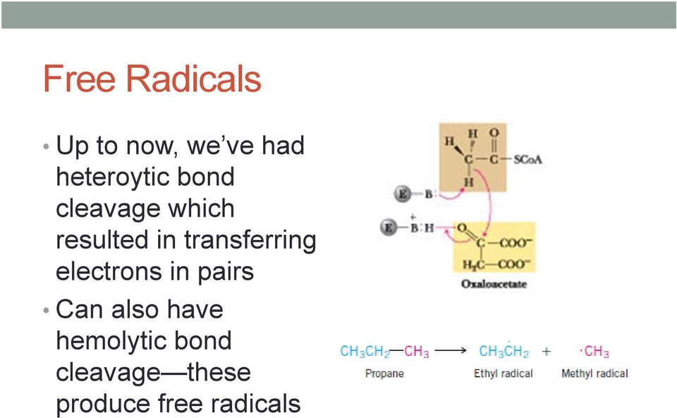 transferring electrons in pairs Can also
