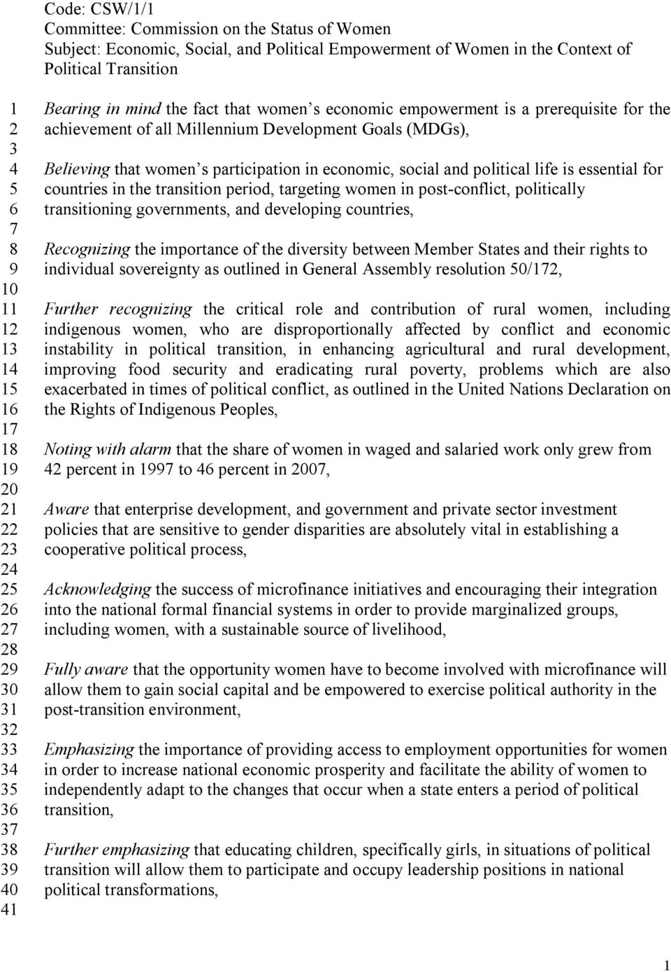 Believing that women s participation in economic, social and political life is essential for countries in the transition period, targeting women in post-conflict, politically transitioning