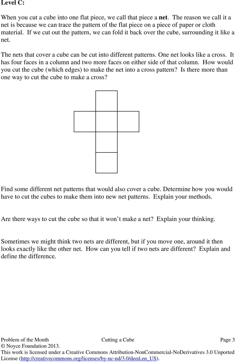 It has four faces in a column and two more faces on either side of that column. How would you cut the cube (which edges) to make the net into a cross pattern?
