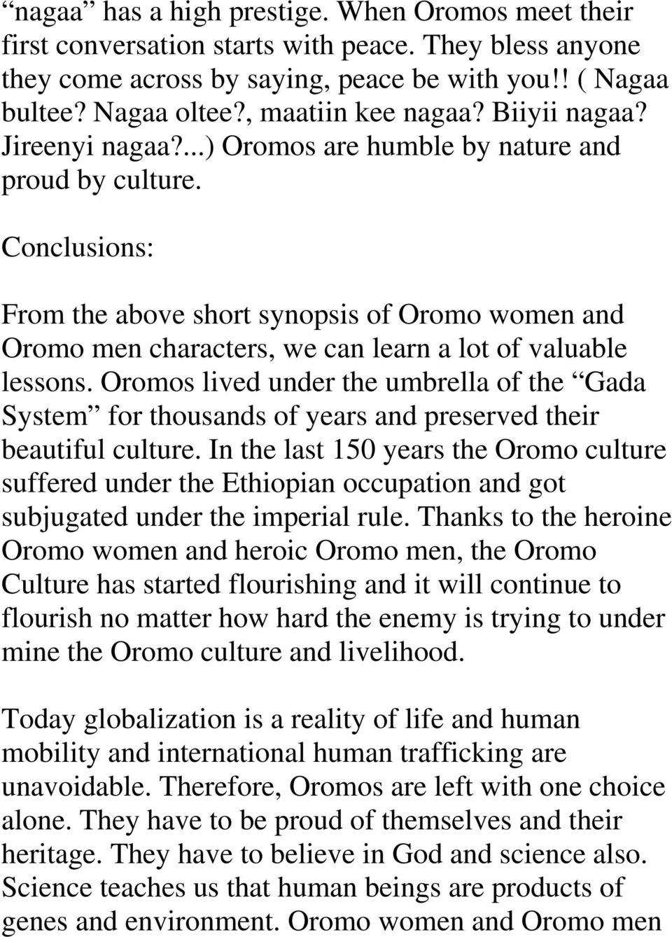 Oromo women are one of the most beautiful human beings  They