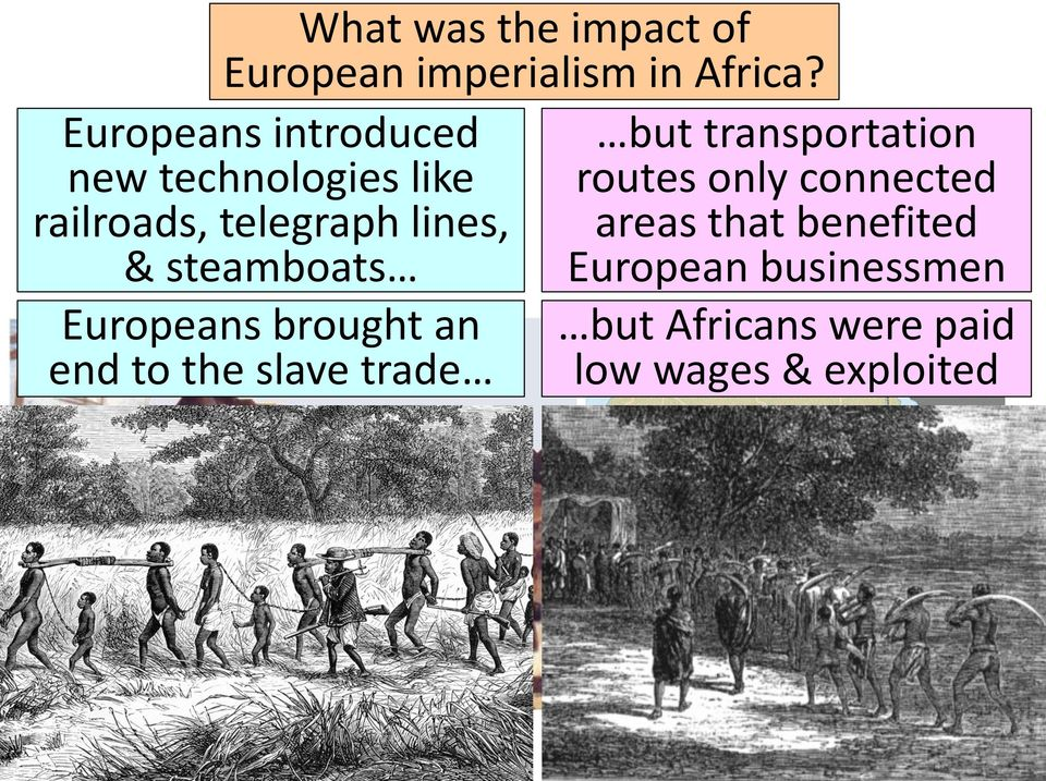 steamboats Europeans brought an end to the slave trade but transportation