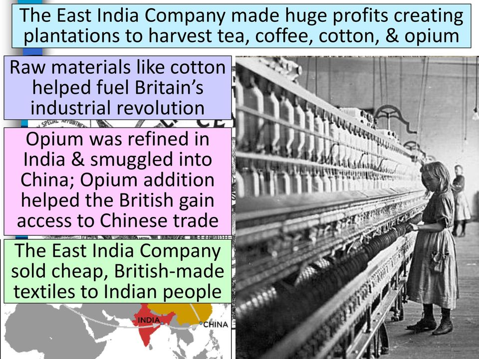 Opium was refined in India & smuggled into China; Opium addition helped the British gain