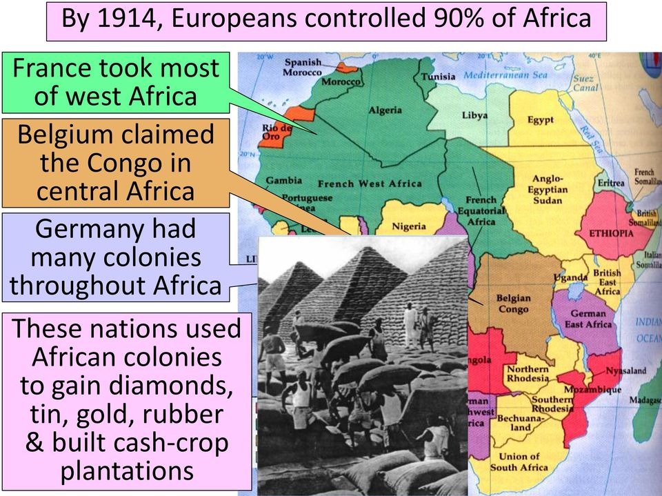 had many colonies throughout Africa These nations used African