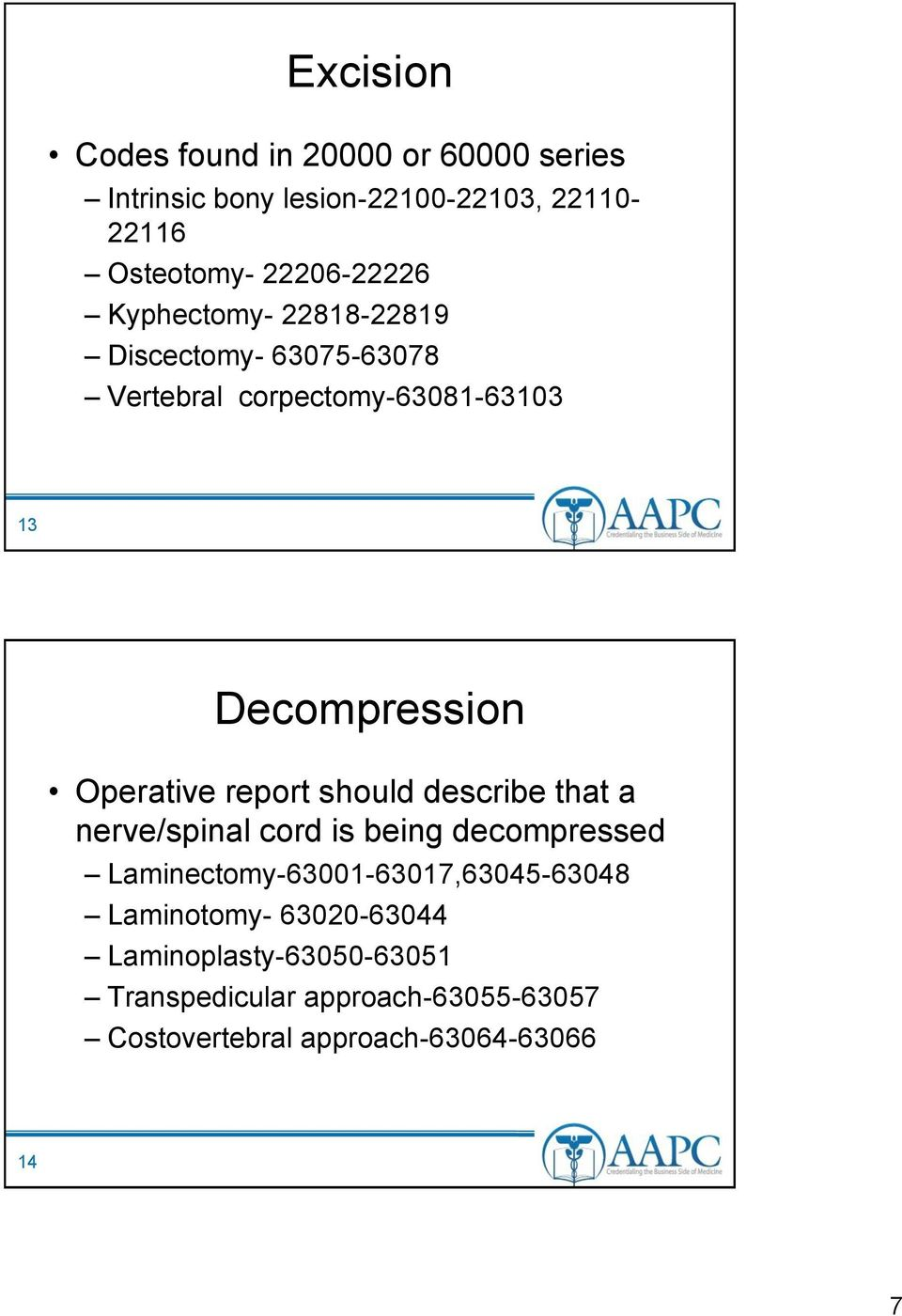 Operative report should describe that a nerve/spinal cord is being decompressed