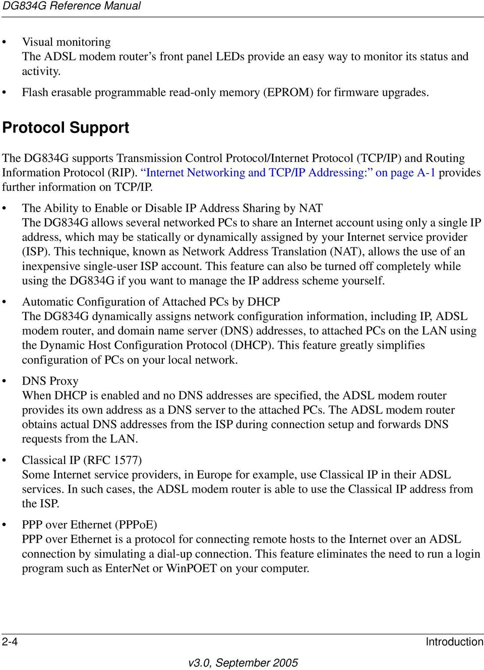 Internet Networking and TCP/IP Addressing: on page A-1 provides further information on TCP/IP.