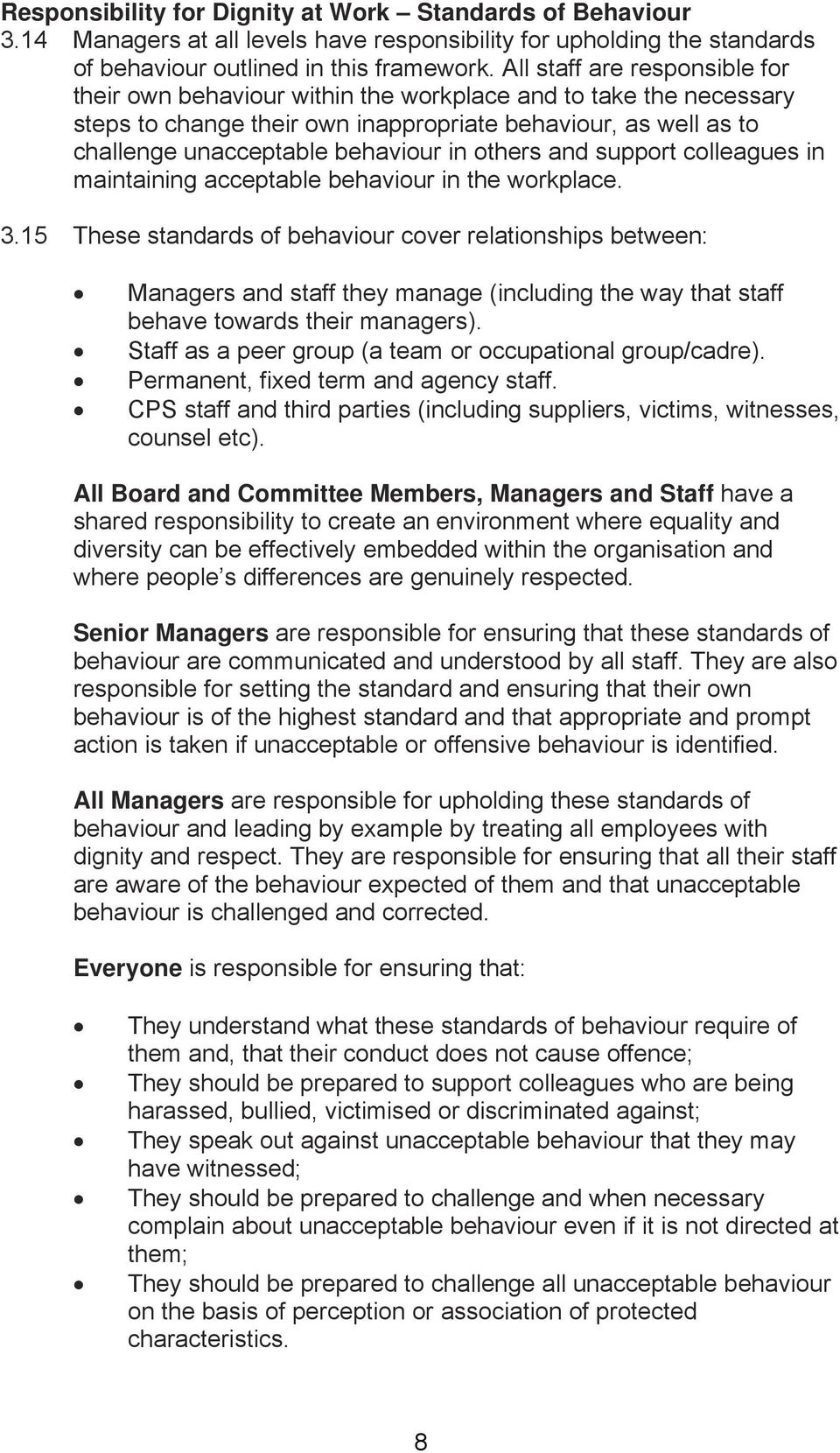 others and support colleagues in maintaining acceptable behaviour in the workplace. 3.