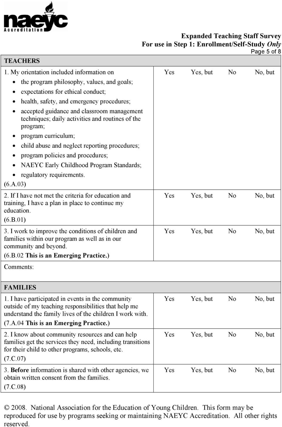management techniques; daily activities and routines of the program; program curriculum; child abuse and neglect reporting procedures; program policies and procedures; NAEYC Early Childhood Program