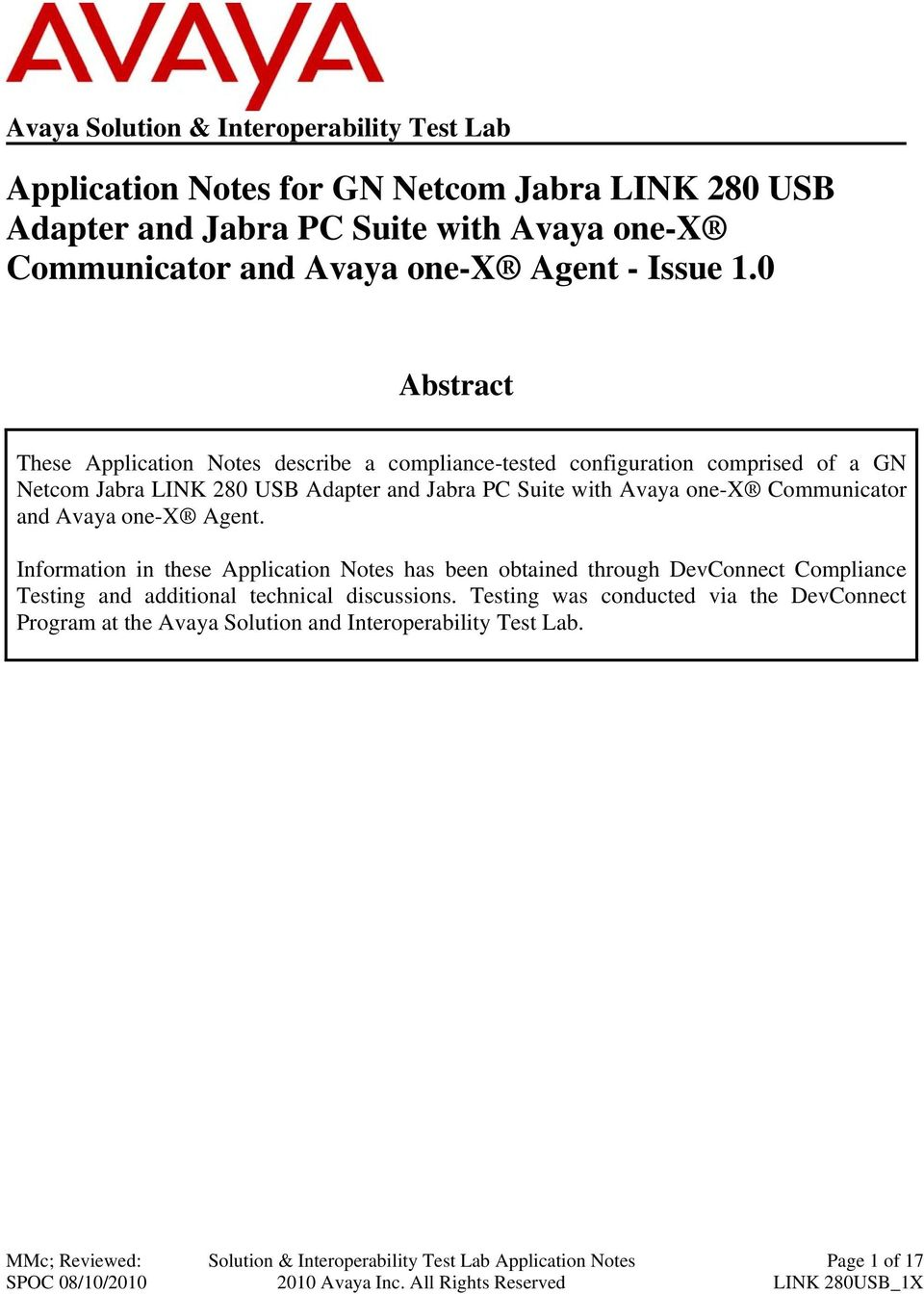 0 Abstract These Application Notes describe a compliance-tested configuration comprised of a GN Netcom Jabra LINK 280 USB Adapter and Jabra PC Suite with Avaya one-x