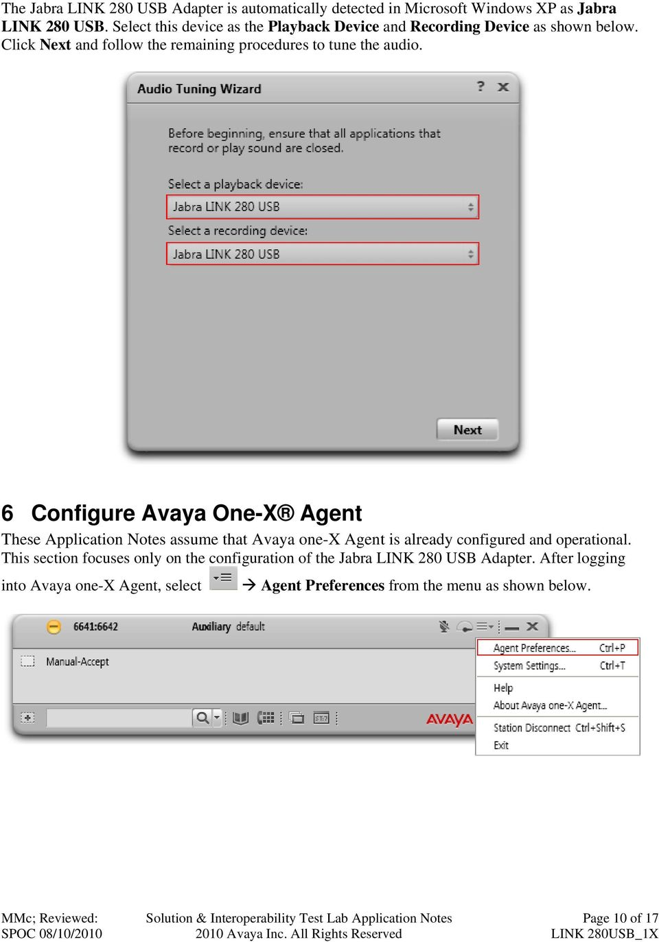 6 Configure Avaya One-X Agent These Application Notes assume that Avaya one-x Agent is already configured and operational.