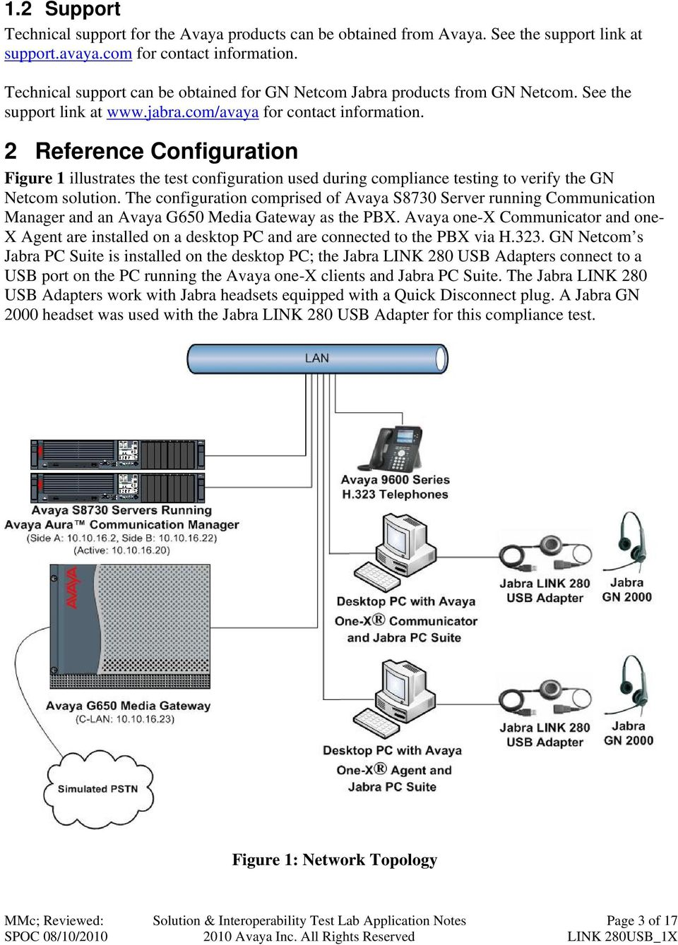 2 Reference Configuration Figure 1 illustrates the test configuration used during compliance testing to verify the GN Netcom solution.