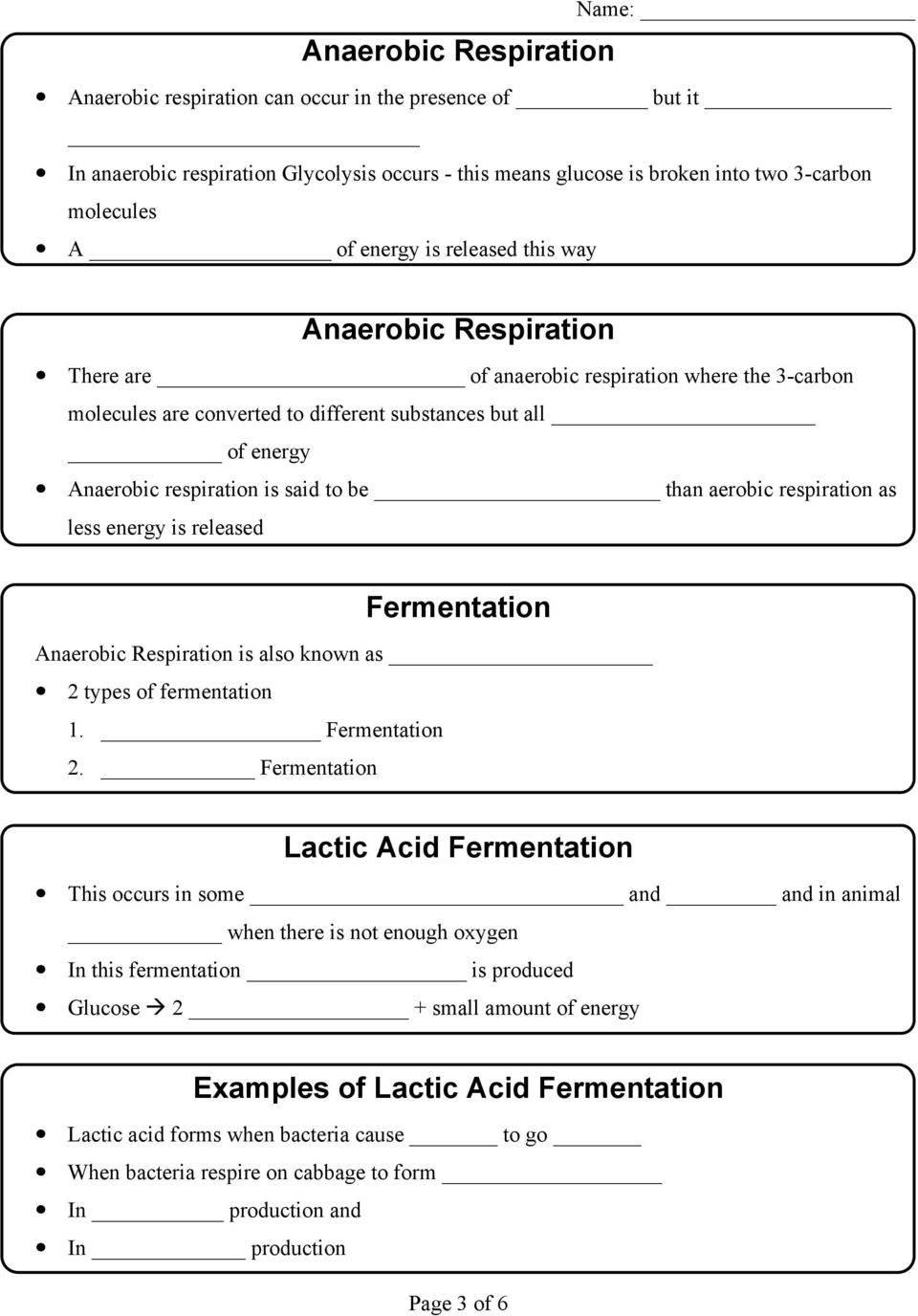 than aerobic respiration as less energy is released Fermentation Anaerobic Respiration is also known as 2 types of fermentation 1. Fermentation 2.