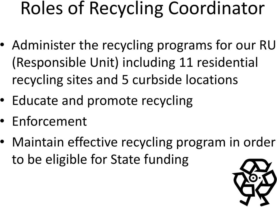 5 curbside locations Educate and promote recycling Enforcement