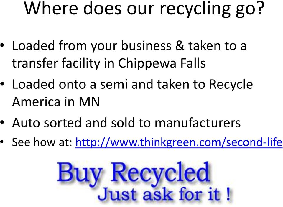 Chippewa Falls Loaded onto a semi and taken to Recycle