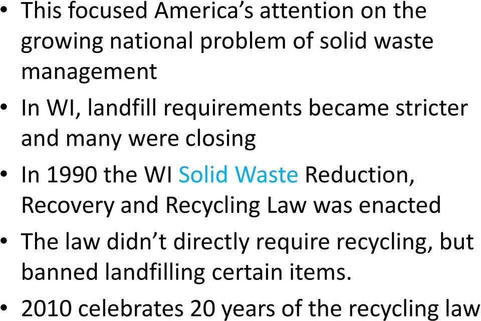 Waste Reduction, Recovery and Recycling Law was enacted The law didn t directly require