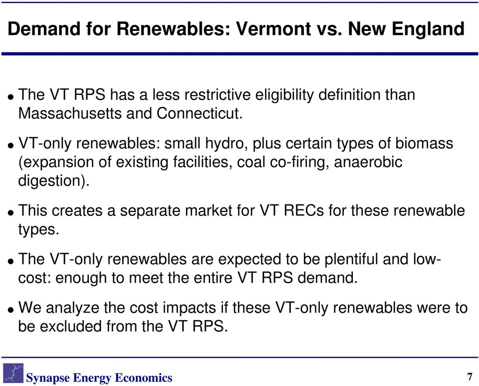 This creates a separate market for VT RECs for these renewable types.