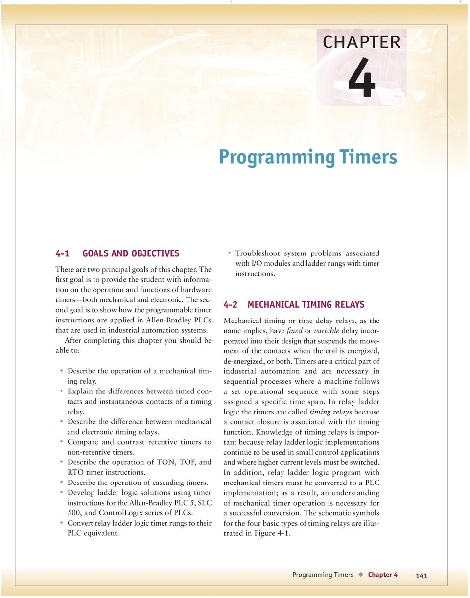 Programming Timers Chapter 4 1 Goals And Objectives 2 Mechanical Conditioning Wiring Diagrams Further Traffic Light Plc Ladder Diagram The Second Goal Is To Show How Programmable Timer Instructions Are Applied In Allen