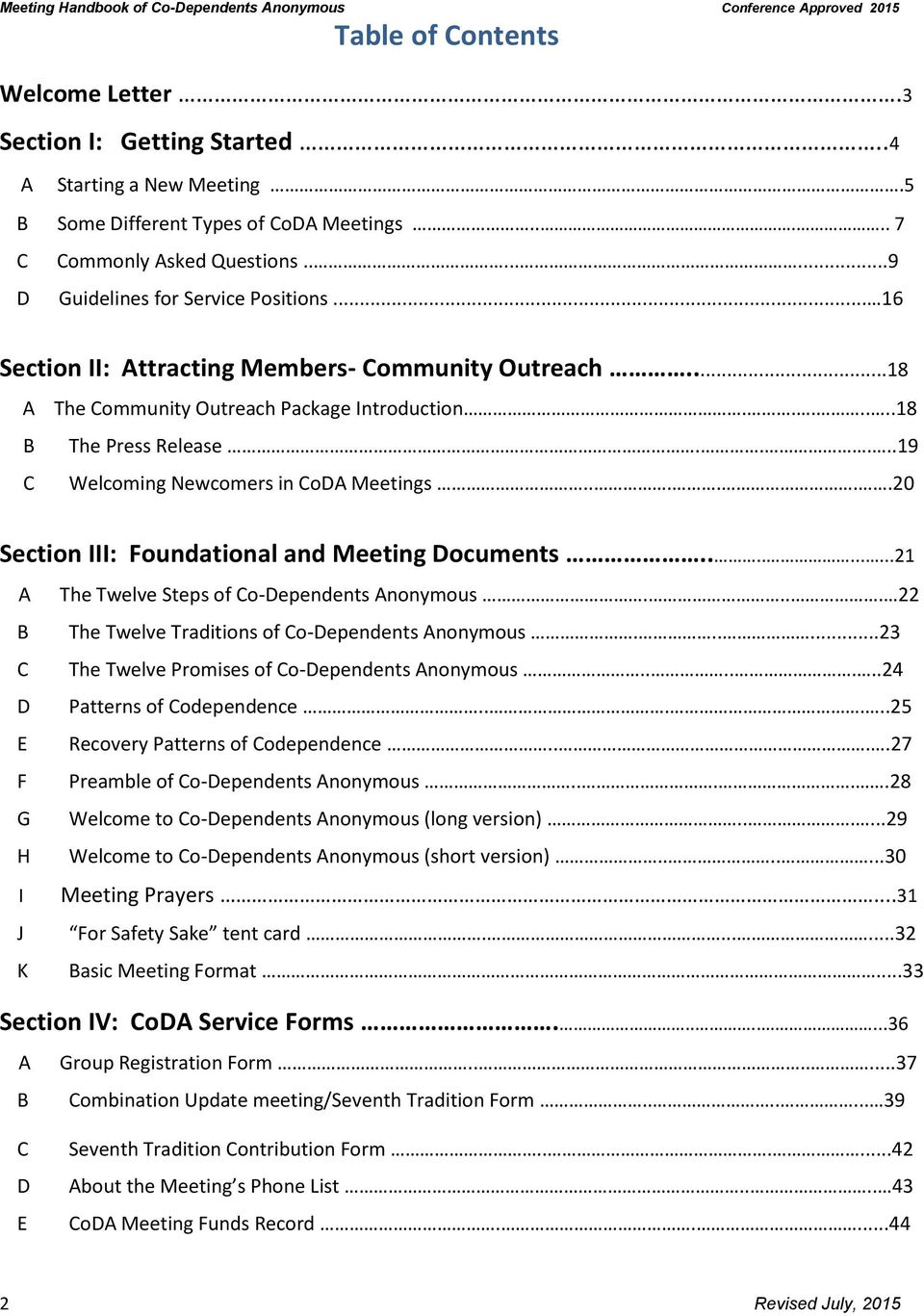 ....19 C Welcoming Newcomers in CoDA Meetings......20 Section III: Foundational and Meeting Documents..........21 A The Twelve Steps of Co-Dependents Anonymous.