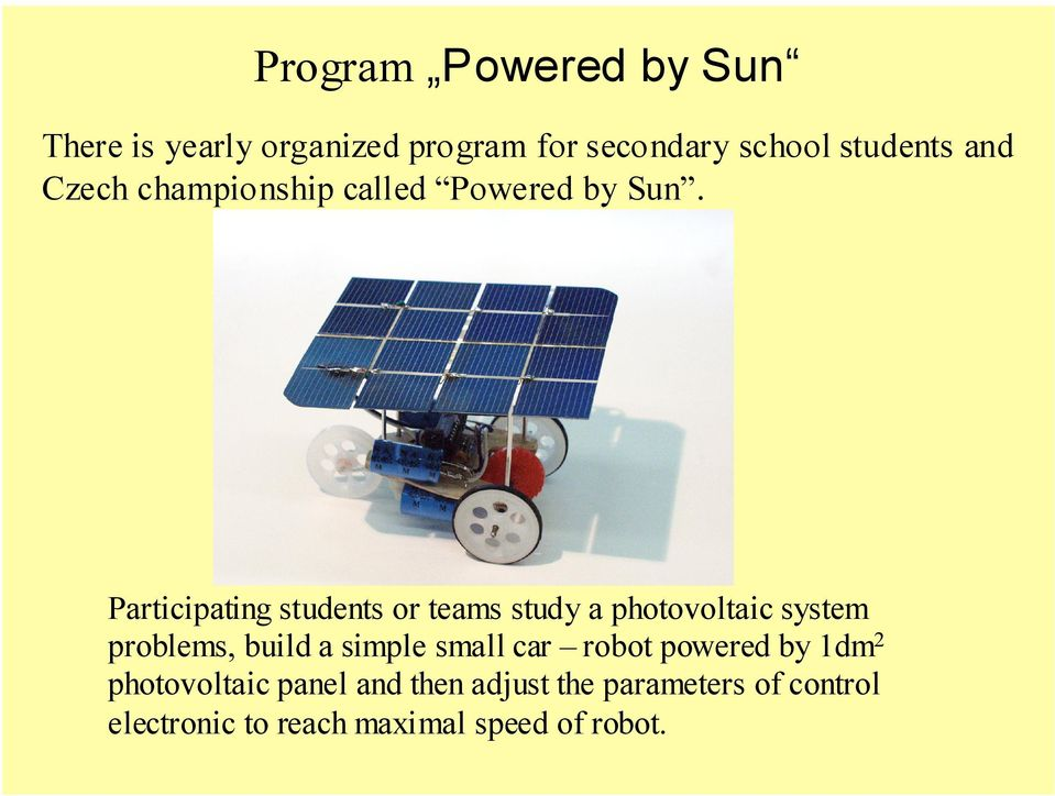 Participating students or teams study a photovoltaic system problems, build a simple