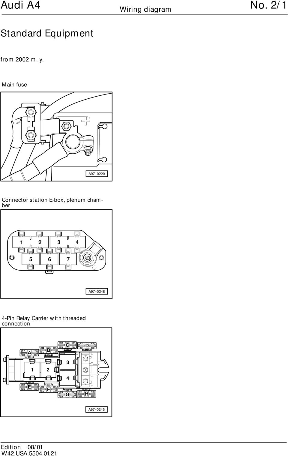 Audi A4 No 2 1 Standard Equipment Wiring Diagram From 2002 M Y Cabriolet Chamber 4 5 6 7 A97 048 Pin Relay Carrier W Ith