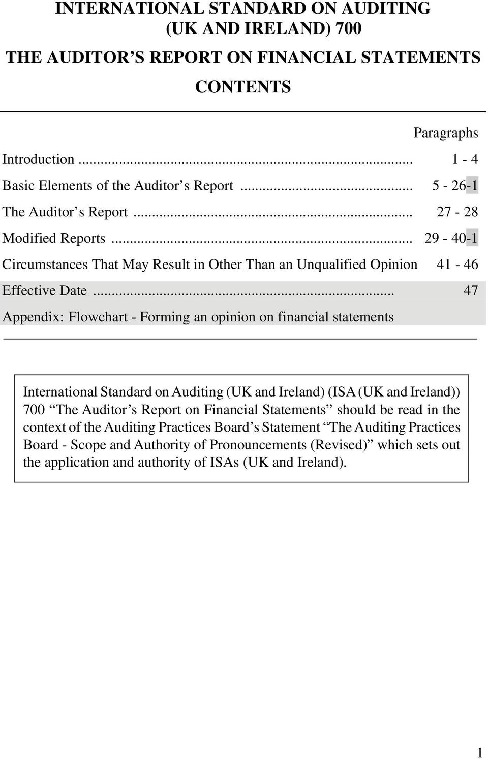 .. 47 Appendix: Flowchart - Forming an opinion on financial statements International Standard on Auditing (UK and Ireland) (ISA (UK and Ireland)) 700 The Auditor s Report on Financial