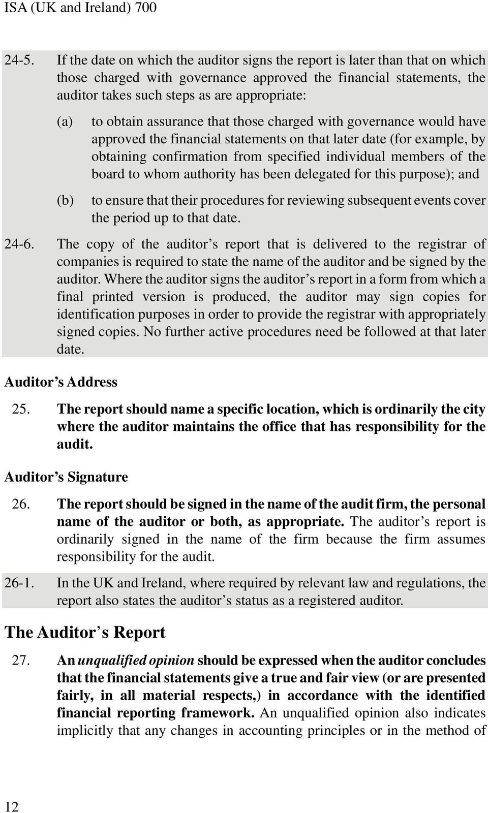 members of the board to whom authority has been delegated for this purpose); and to ensure that their procedures for reviewing subsequent events cover the period up to that date. 24-6.