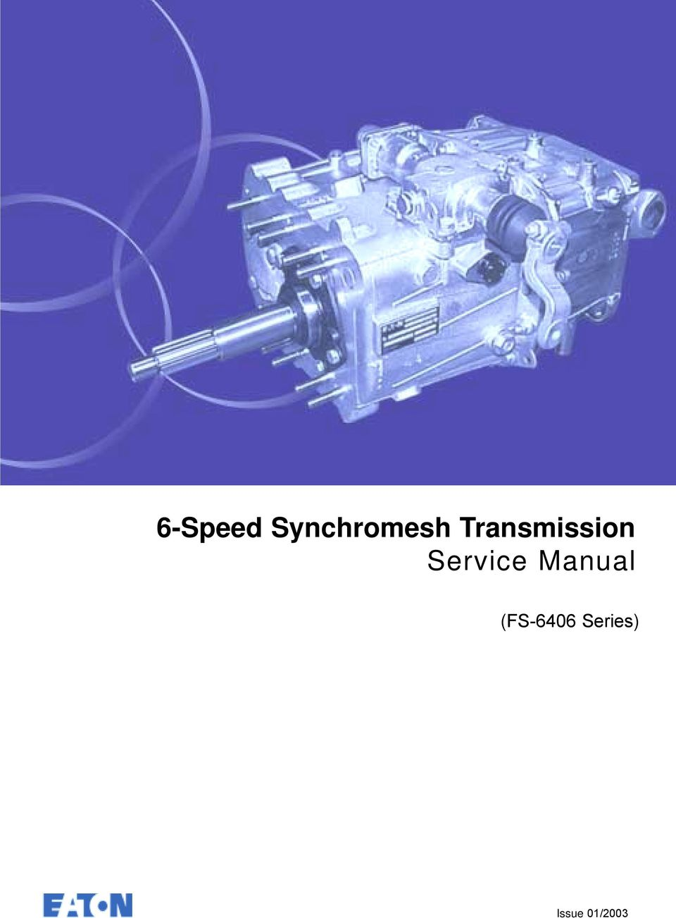 6-Speed Synchromesh Transmission Service Manual  (FS-6406