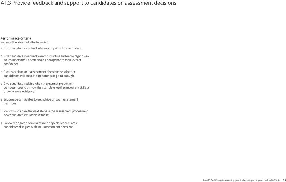 c Clearly explain your assessment decisions on whether candidates evidence of competence is good enough.