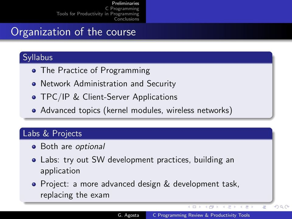 wireless networks) Labs & Projects Both are optional Labs: try out SW development