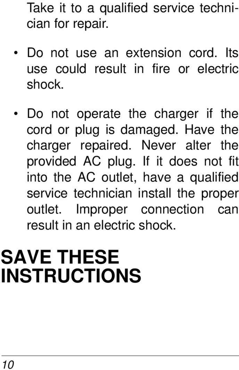 Have the charger repaired. Never alter the provided AC plug.