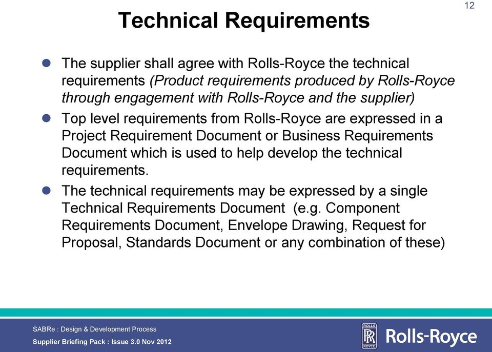 to hep deveop the technica requirements. The technica requirements may be expressed by a singe