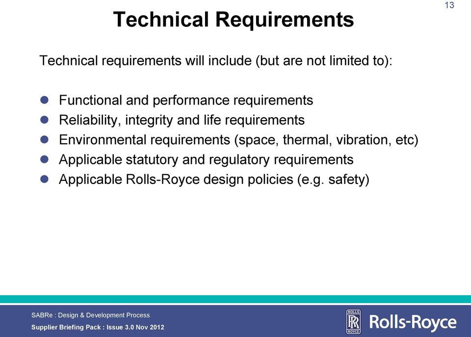 (space, therma, vibration, etc) Appicabe statutory and reguatory requirements Appicabe Ros-Royce