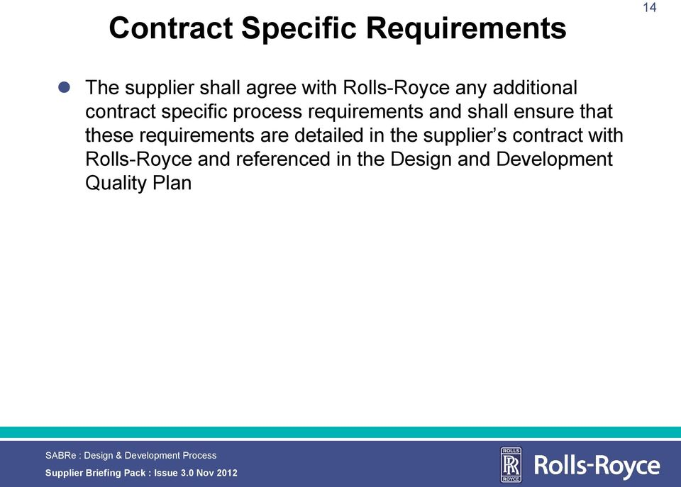 detaied in the suppier s contract with Ros-Royce and referenced in the Design and
