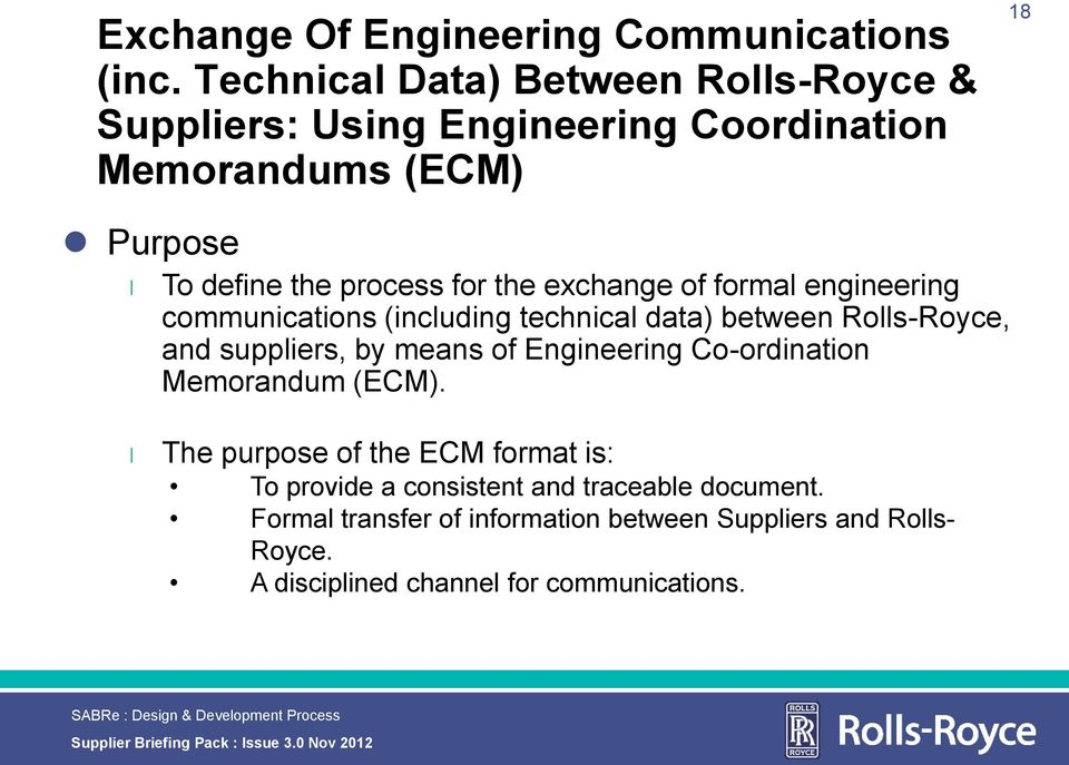 forma engineering communications (incuding technica data) between Ros-Royce, and suppiers, by means of Engineering Co-ordination Memorandum (ECM).